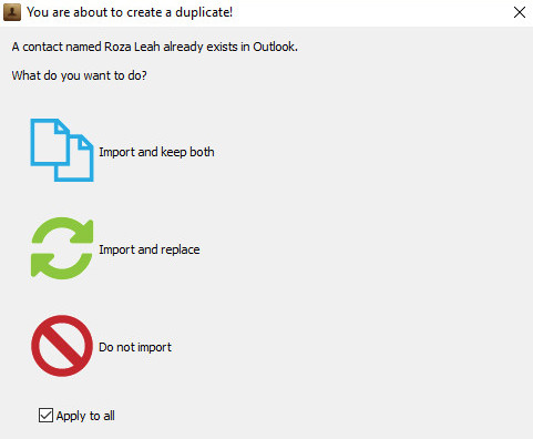 Export to Outlook. Choose what you would like to do with the duplicates.