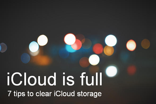 iCloud storage is full: 7 tips on how to clear iCloud storage