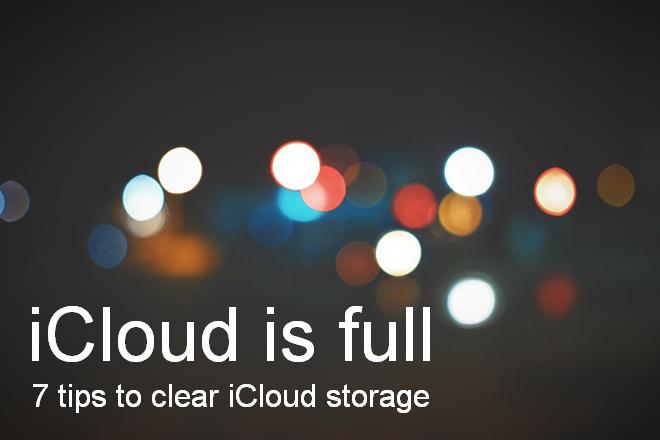 iCloud is full: 7 tips to clear iCloud storage