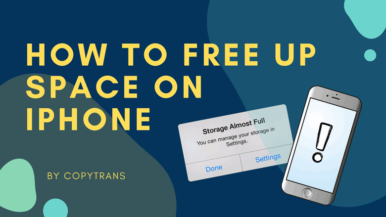 How to free up space on iPhone - CopyTrans Blog